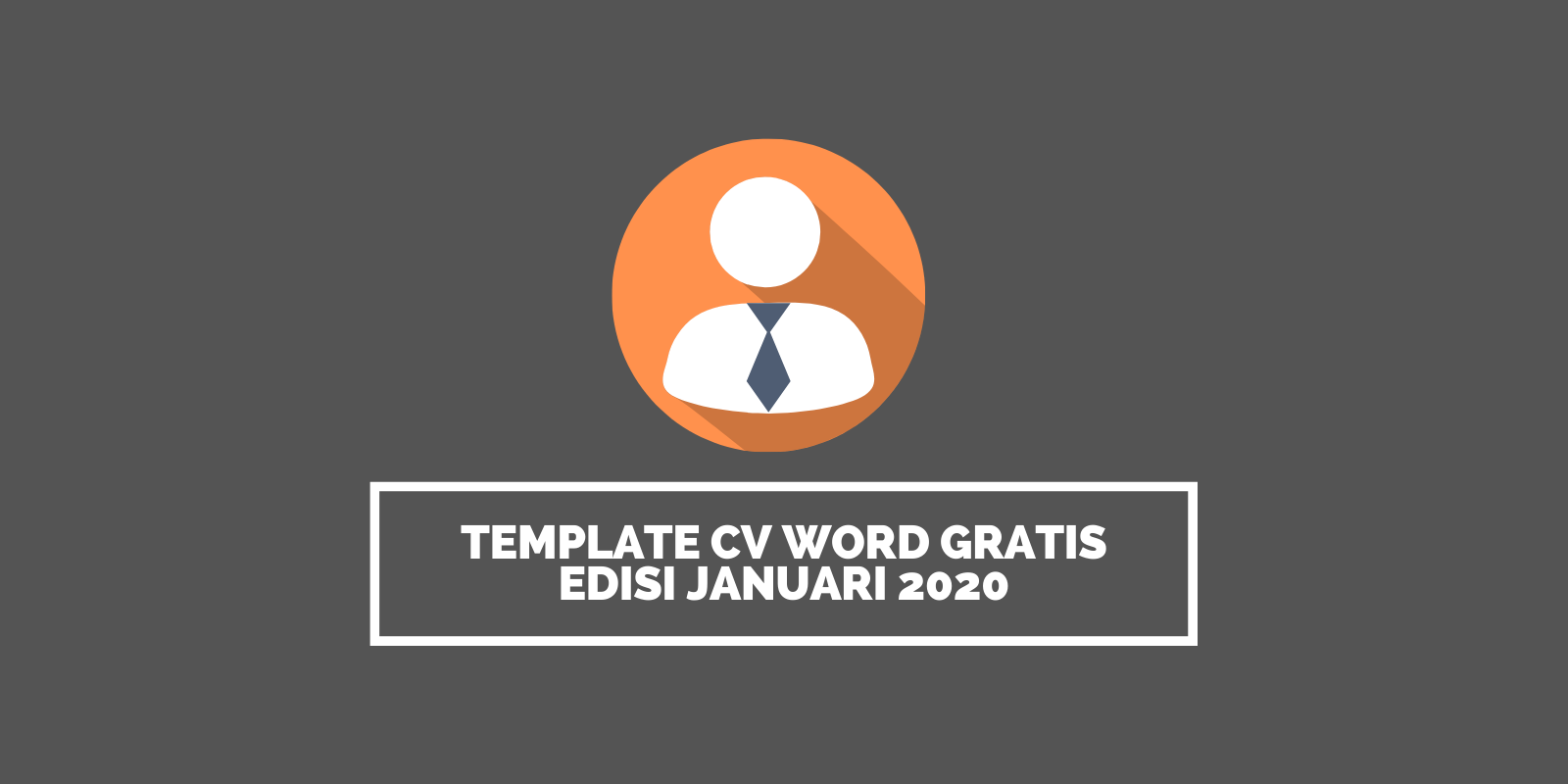 Template CV Word Gratis Edisi Januari 2020